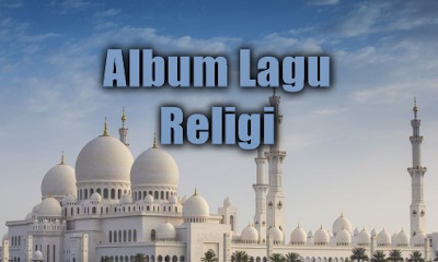 Album Religi Pilihan Mp3 Paling Menyentuh Hati Full Rar, Lagu Religi, Album Kompilasi,