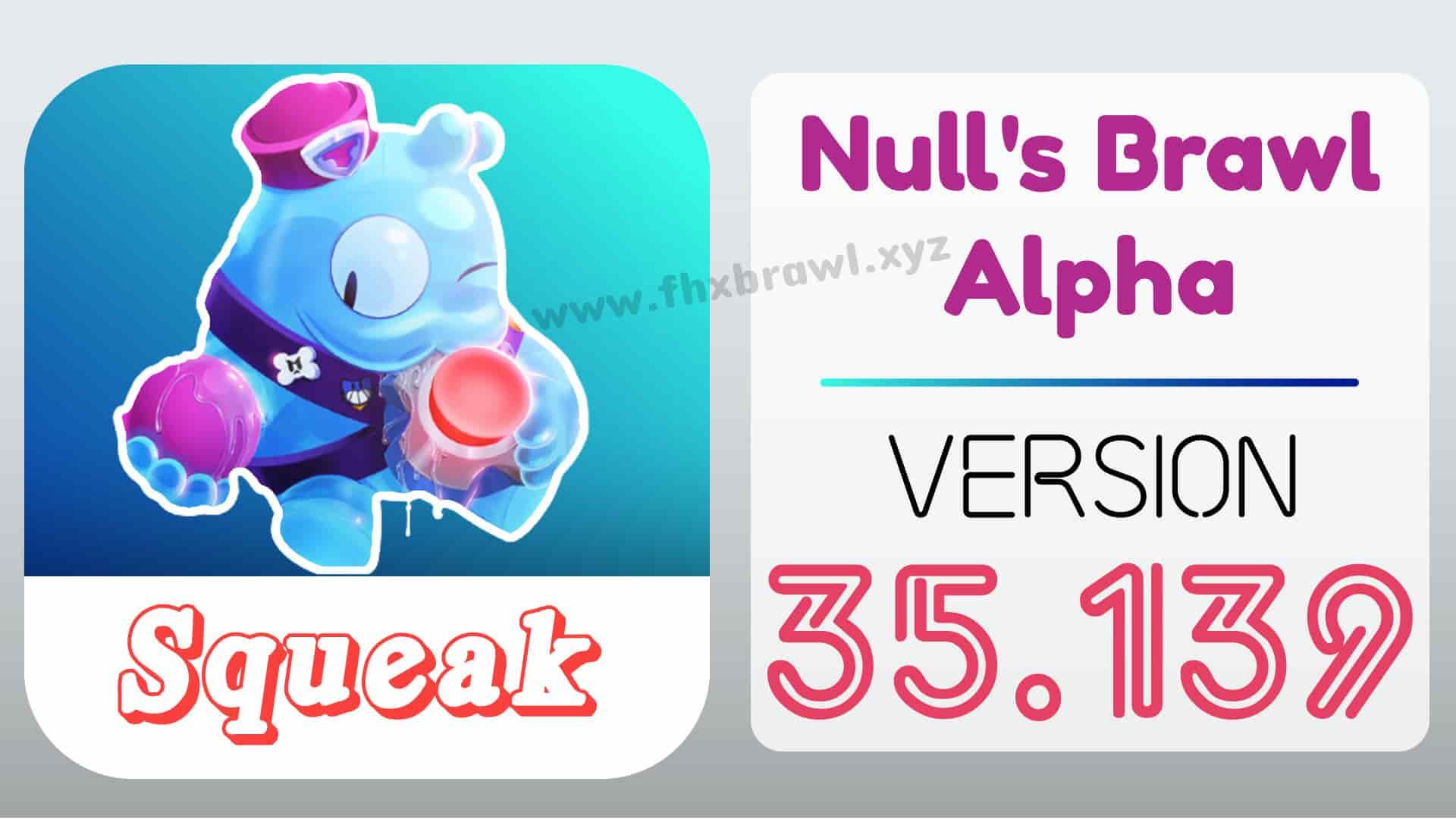 Null's Brawl 35.139 With New Brawler Squeak