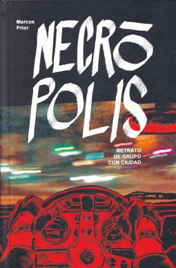 Necrópolis, retrato de grupo con ciudad, de Marcos Prior edita Astiberri