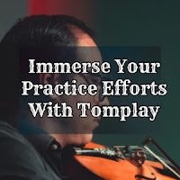 Immerse Your Practice Efforts With Tomplay