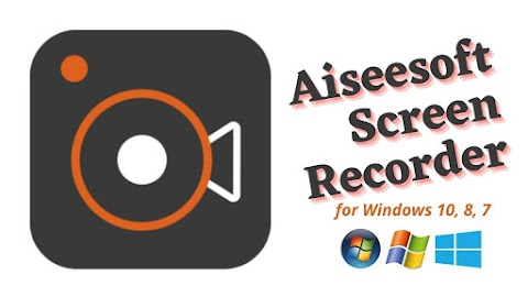 Aiseesoft Screen Recorder Download Latest Version for Windows 10, 8, 7