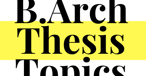 B Arch Thesis Topic List (Updated 2019)