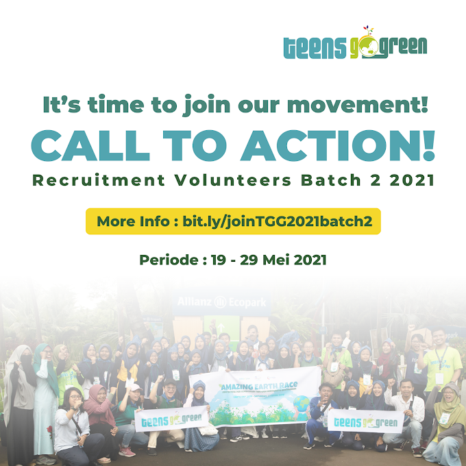 Open Recruitment Volunteers Teens Go Green 2021  Batch 2
