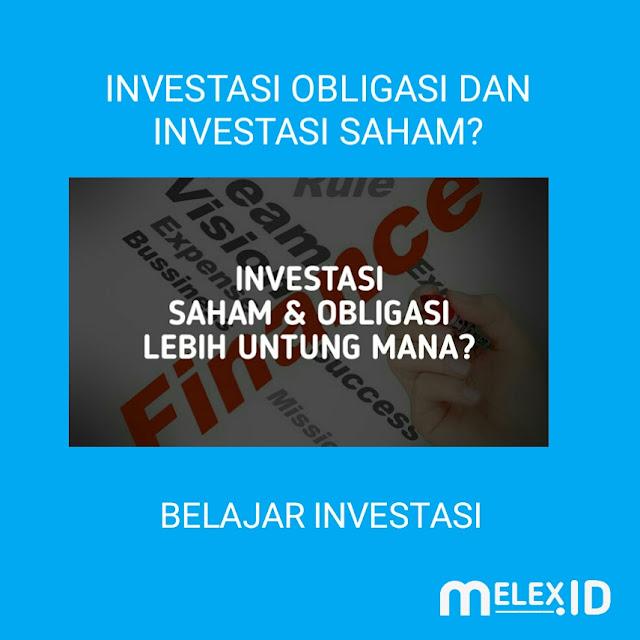 Investasi Saham dan Obligasi, Apa Perbedaan Antara Keduanya