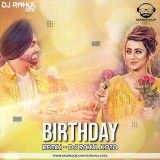 Birtthday Spiecal (Desi Punjabi Mix ) - DJ Rahul Kota