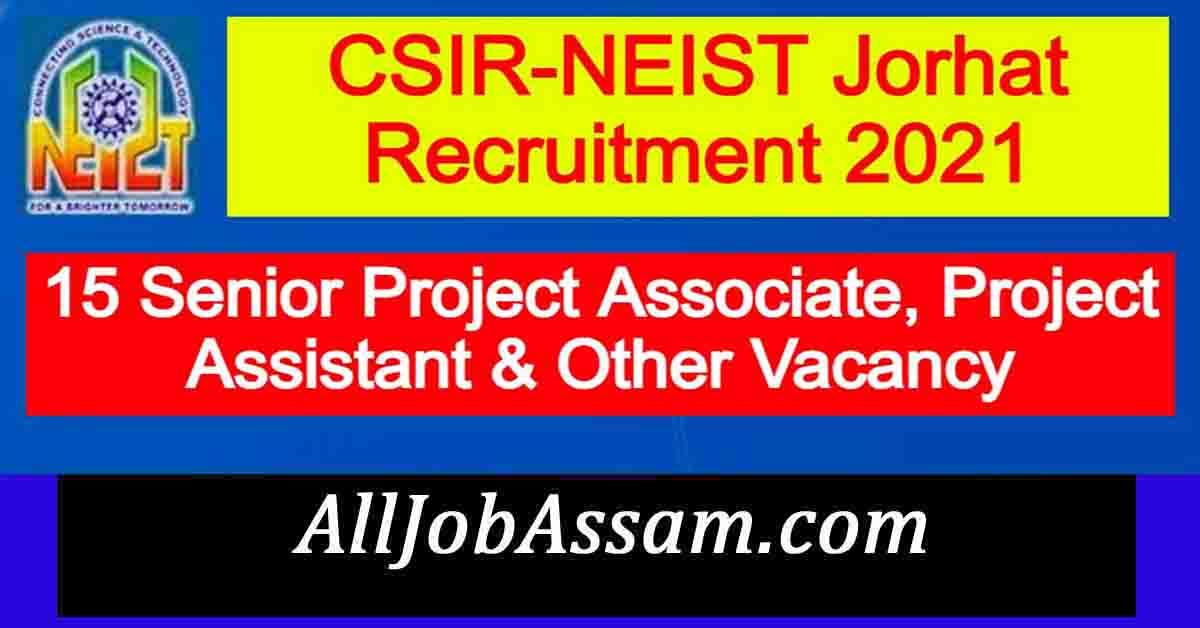 CSIR-NEIST Jorhat Recruitment 2021