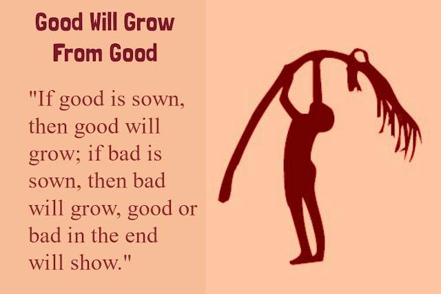 Good Will Grow From Good