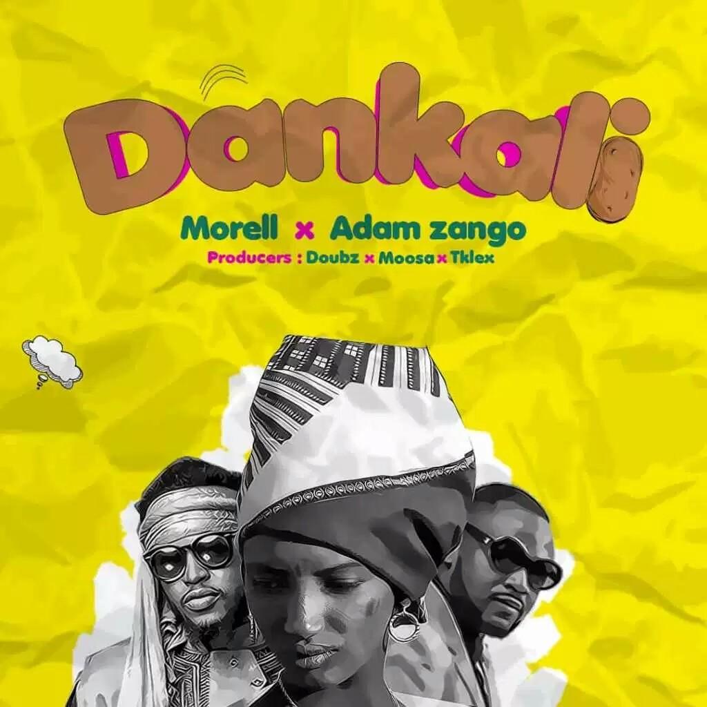 MUSIC: Morell ft. Adam Zango - Dankali