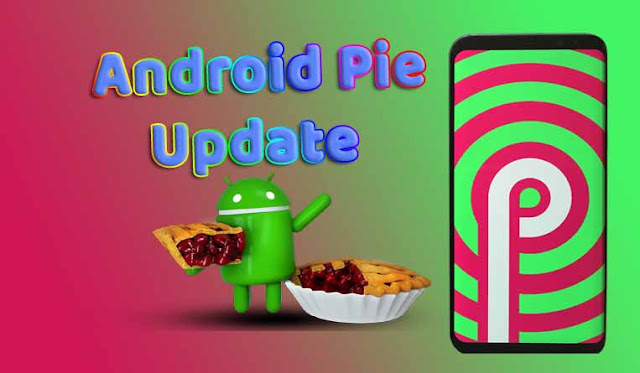 List of Smartphones to Get Android Pie in 2019