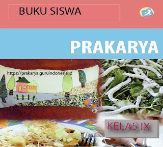 Buku Siswa Prakarya Kelas IX Kurikulum 2013 Revisi 2017