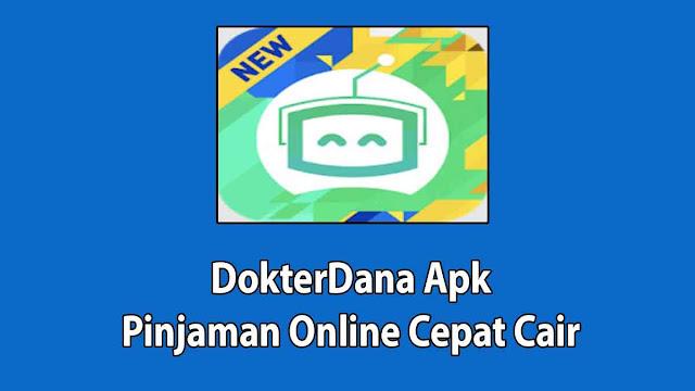 DokterDana Apk Pinjaman Online