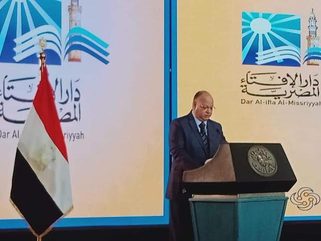 محافظ القاهرة : دار الإفتاء المصرية تمثل دائما السند والحصن  للإسلام الوسطي