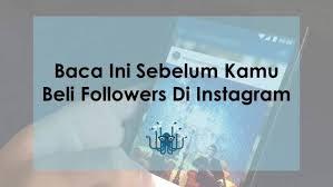 Kelebihan Dan Kekurangan Membeli Followers Instagram