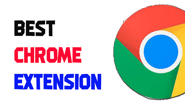 Best Free Chrome Extension Of 2021 [ Chrome Extension You Must Try ]