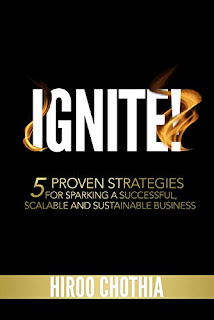 Ignite!: 5 Proven Strategies To Sparking Your Successful, Scalable and Sustainable Business - entreneurship book by by Hiroo Chothia - book promotion sites