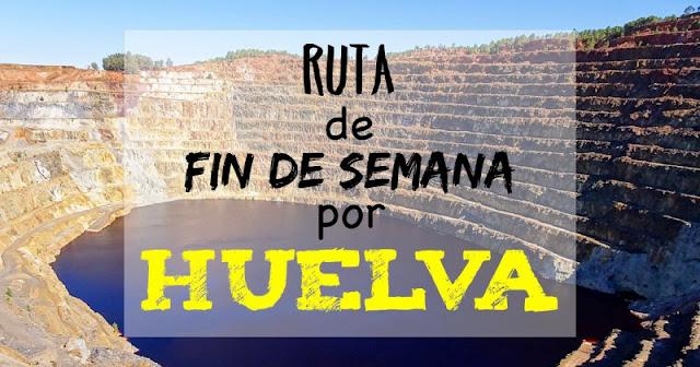 Ruta de fin de semana por la provincia de Huelva