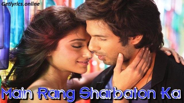 Main Rang Sharbaton Ka Lyrics