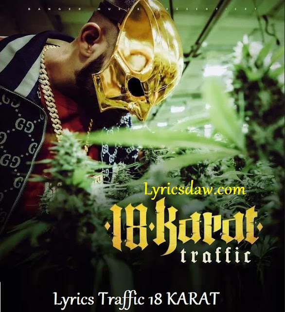 Lyrics Traffic 18 KARAT