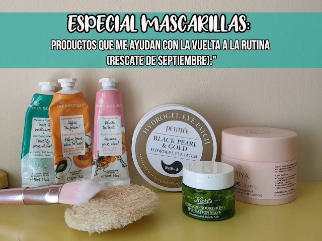 ESPECIAL MASCARILLAS: Productos que me ayudan con la vuelta a la rutina