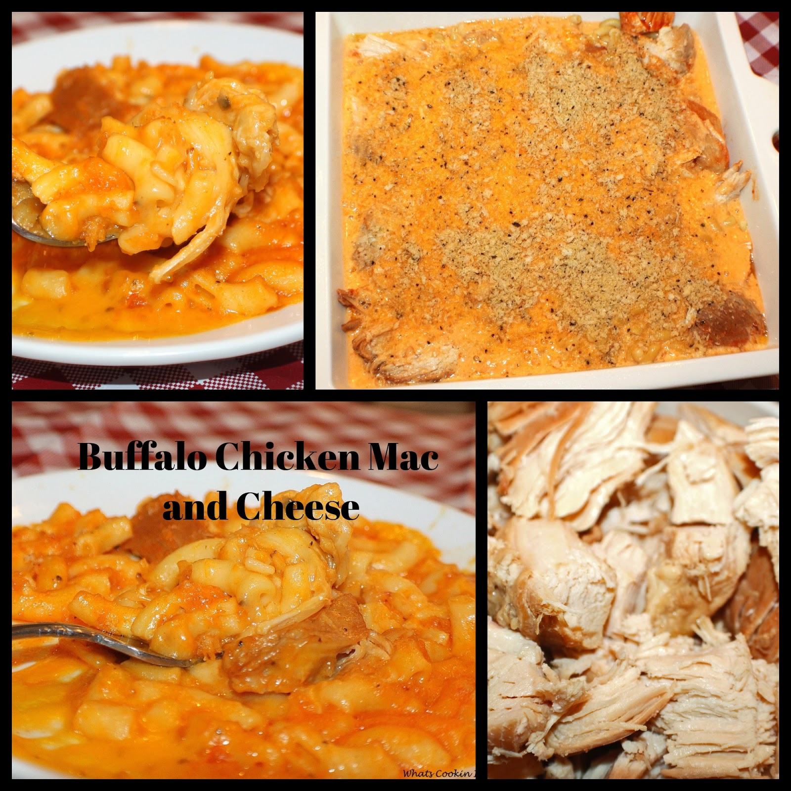 Collage of Buffalo Chicken using boneless Breast meat in a macaroni and cheese casserole with hot sauce and lots of cheese