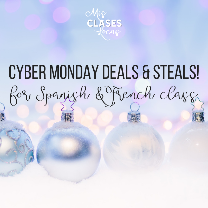 Cyber Monday Deals & Steals! - resources for Spanish and French class to save to TIME!
