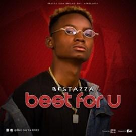 Bestazza - Best For U