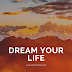 Dream Your Life  |  SelfMindGoal