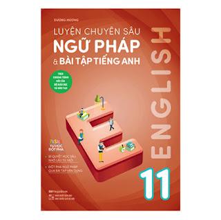 Luyện Chuyên Sâu Ngữ Pháp Và Bài Tập Tiếng Anh 11 ebook PDF-EPUB-AWZ3-PRC-MOBI