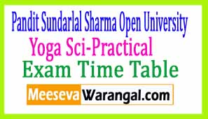 Pandit Sundarlal Sharma Open University Yoga Sci-Practical Feb 2017 Exam Time Table