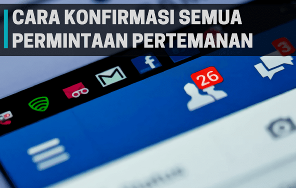 Menerima Permintaan Pertemanan Facebook Sekaligus