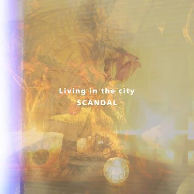 SCANDAL - Living in the city lyrics 歌詞 lirik terjemahan kanji romaji english indonesia translations info lagu details digital single