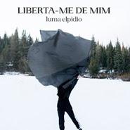 Liberta-Me de Mim – Luma Elpidio