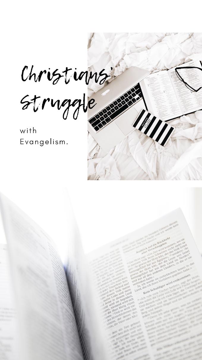 Christians' Struggle with Evangelism