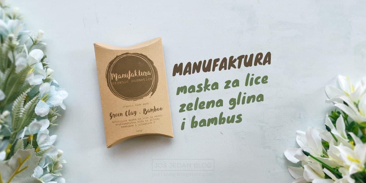 Recenzija prirodne maske za lice na bazi zelene gline i bambusa, za masnu i problematičnu kožu. Manufaktura prirodna kozmetika