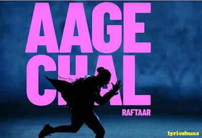 AAGE CHAL- RAFTAAR   lyrics