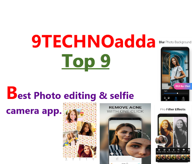 Top 9 best Photo editing & selfie camera app available on playstore.