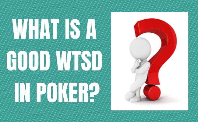 What is a Good WTSD in Poker?