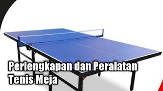Perlengkapan dan Peralatan Tenis Meja