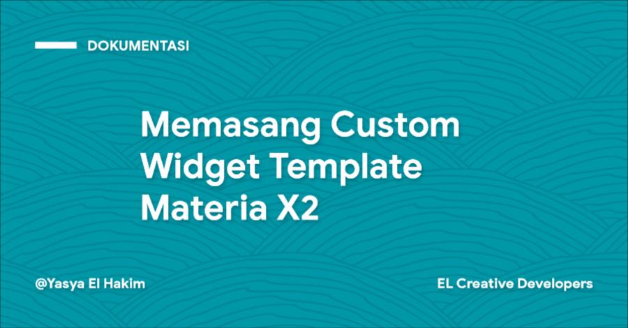 Cara Memasang Custom Widget Template Materia X2