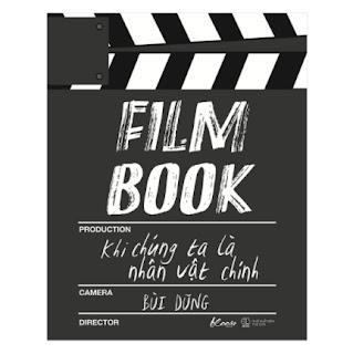 Film Book: Khi Chúng Ta Là Nhân Vật Chính ebook PDF EPUB AWZ3 PRC MOBI