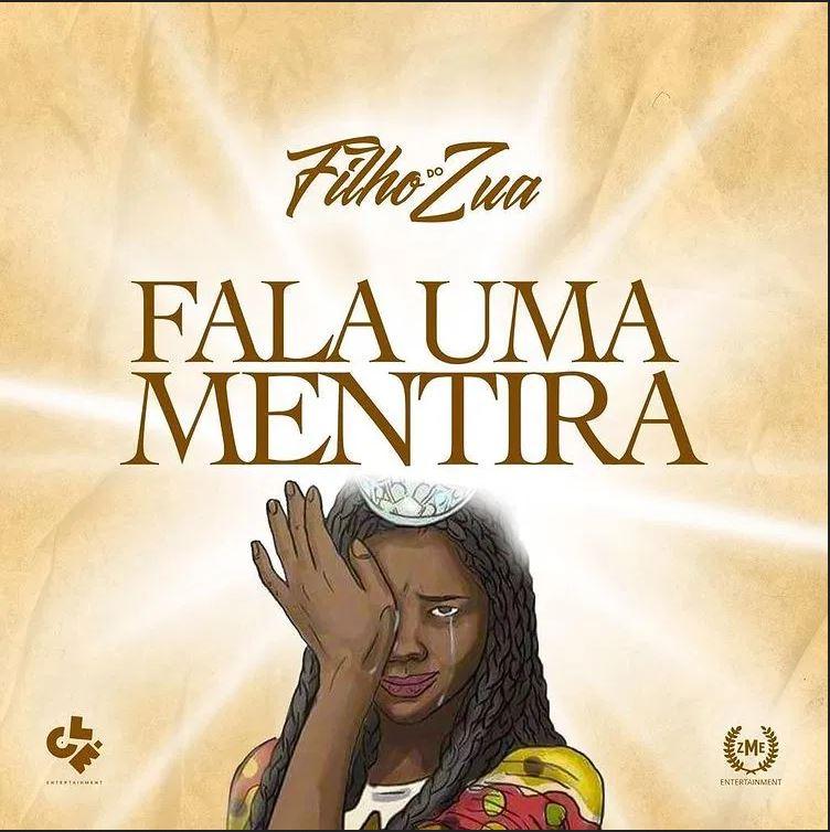 Filho do Zua - Fala Uma Mentira (Zouk) Download