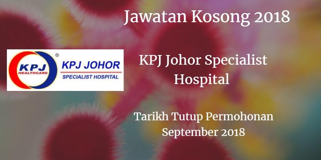 Jawatan Kosong KPJ Johor Specialist Hospital September 2018
