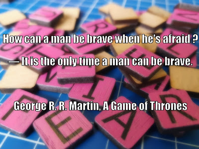 How can a man be brave when hes afraid george rr martin