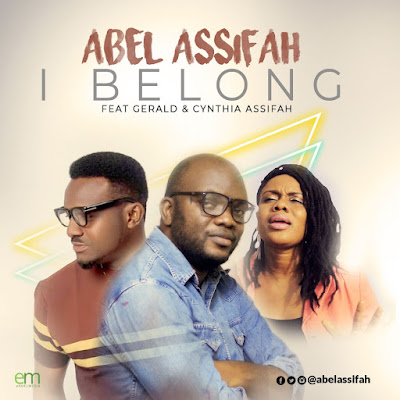 I Belong by Abel Assifah Mp3 Download
