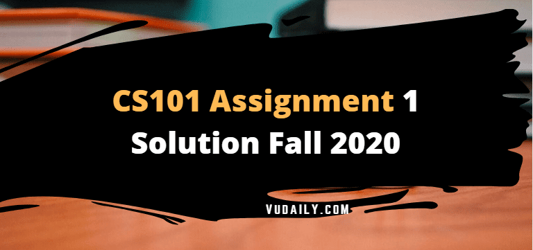 Cs101 Assignment No.1 Solution Fall 2020