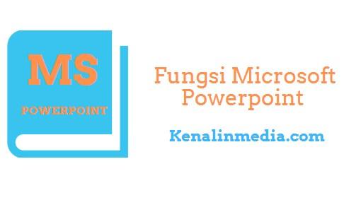Fungsi Microsoft Powerpoint