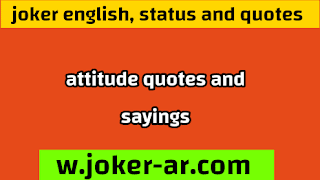50 Quotes and sayings About Attitude To Be More Positive 2021 - joker english