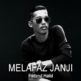 Lirik Lagu Melafaz Janji - Fadzrul Halid