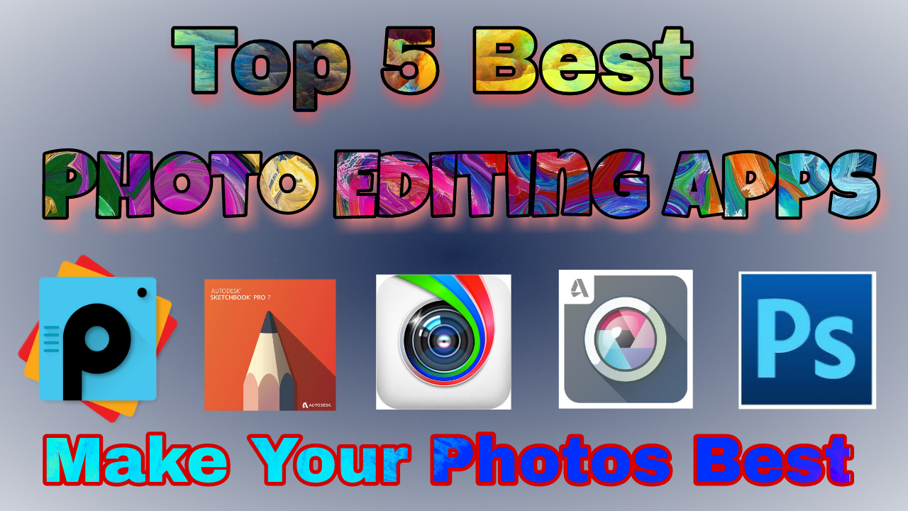 top 5 best photo editing apps for android best editing