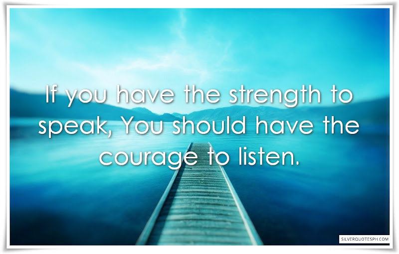 If You Have The Strength To Speak